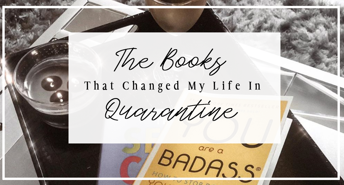 The Books That Changed My Life in Quarantine